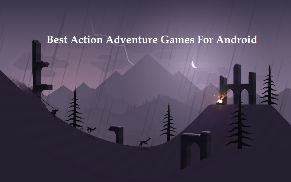 BEST ACTION ADVENTURE GAMES FOR ANDROID