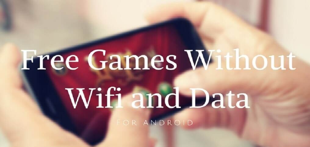 free games without WiFi or internet